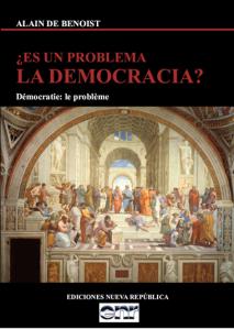 BENOIST ES UN PROBLEMA LA DEMOCRACIA