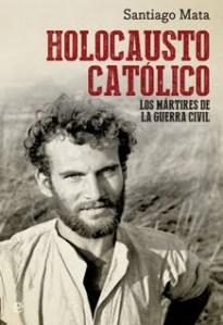 MATA SANTIAGO HOLOCAUSTO CATOLICO