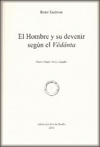 RENE GUENON EL HOMBRE Y SU DEVENIR SEGUN EL VEDANTA