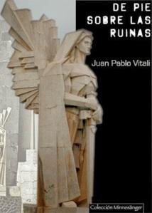 JUAN PABLO VITALI DE PIE ENTRE LAS RUINAS