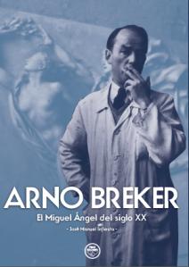 JOSE MANUEL INFIESTA ARNO BREKER EL MIGUEL ANGEL DEL S XX