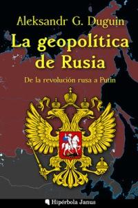 DUGIN LA GEOPOLITICA DE RUSIA