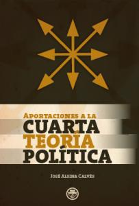 ALSINA APORTACIONES A LA CUARTA TEORIA POLITICA