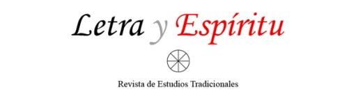 LETRA Y ESPIRITU REVISTA DE ESTUDIOS TRADICIONALES