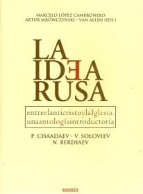 LA IDEA RUSA CAMBRONERO MROWCZYNSKI CHAADAEV SOLOVIEV BERDIAEV