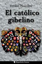 mordini-attilio-el-catolico-gibelino